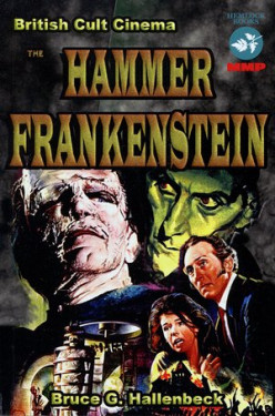 Frankenstein Must be Read: The Hammer Frankenstein Reviewed