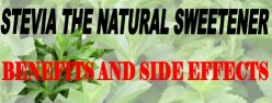 Stevia The natural sweetener benefits and side effects