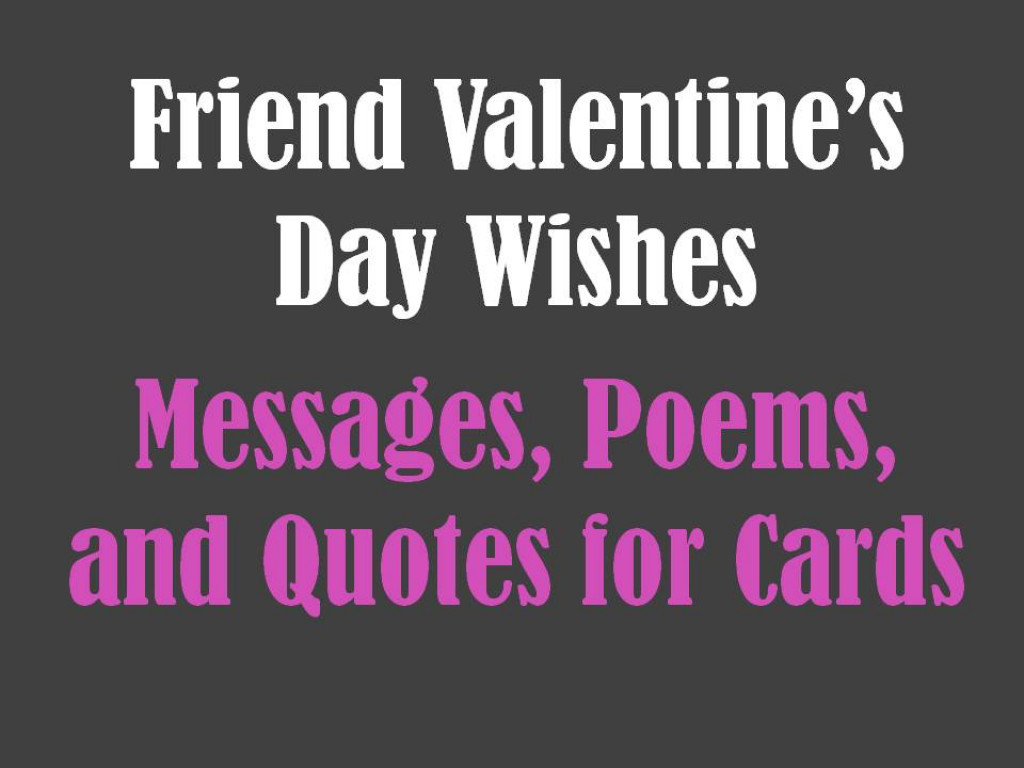 Valentine Quotes For Close Friends : Friend valentine s day messages poems and quotes