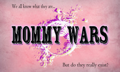 The Mommy Wars: Do They Really Exist?