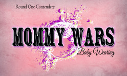 The Mommy Wars: Round One - Baby Wearing VS. Free Range