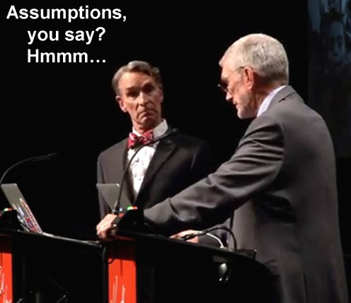 "Screenshot from the debate during one of Ken Ham's speeches about all the ""appalling"" assumptions scientists make, despite the fact he ""assumes"" that God wrote the Bible. Bill Nye seems shocked about such hypocrisy."