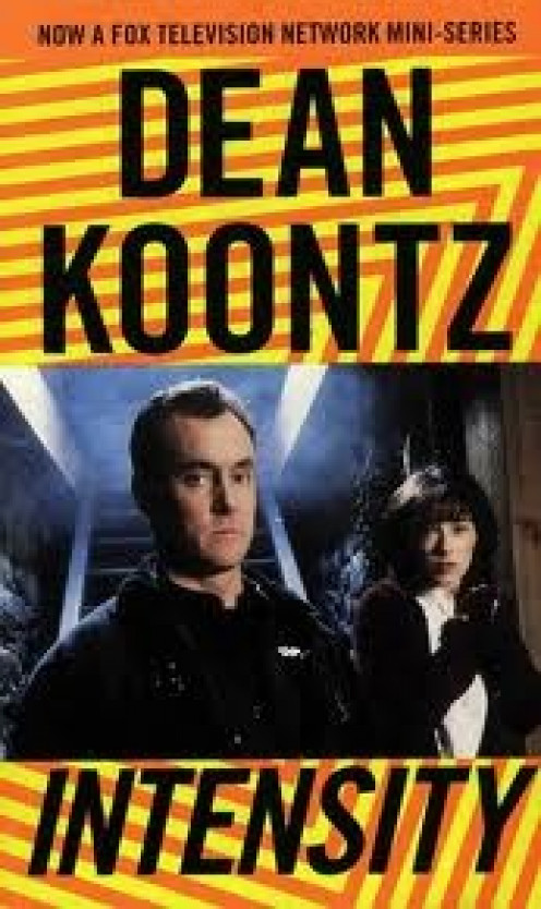 Many of Dean Koontz books have been made into movies including Intensity, pictured. This was an intense movie and book without a doubt.
