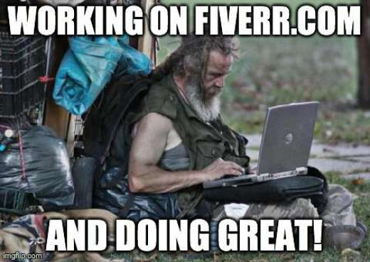 A homeless man is selling his service on Fiverr.