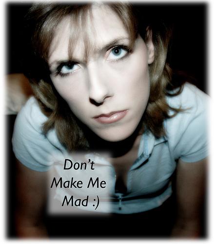 Don't Make Me mad from JoLin flickr.com