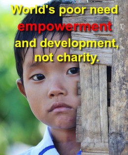Empowerment is the best anti-poverty measure.