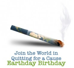 Earthday Birthday | Quitting for a Cause