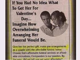Darling I love you to death, that's why I've planned and paid for your perfect funeral!