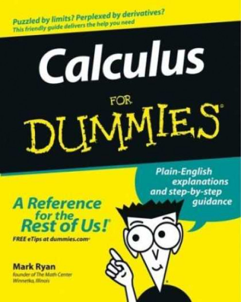 Calculus For Dummies, by Mark Ryan