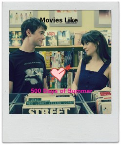 8 Movies Like 500 Days of Summer