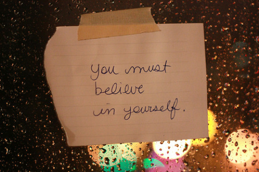 """You must believe in yourself."" YOU."