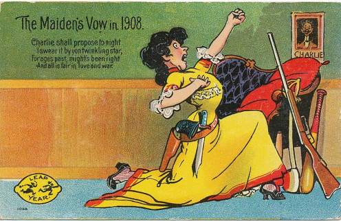 """1908 postcard on women and Leap Year proposals. The Maiden's Leap Year Vow. """"Charlie shall propose tonight, I swear it by yon twinkling star, For ages past might's been right, and all is fair in love and war."""""""