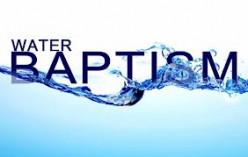 Introducing Biblical Water Baptism