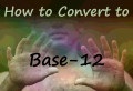 How to Convert to Base-12