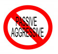 Passive Aggressive Behavior: How to recognize it and how to deal with it.