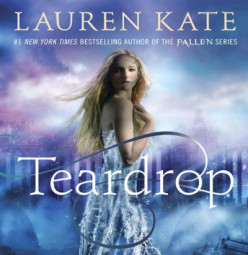 Teardrop (Teardrop #1) by Lauren Kate