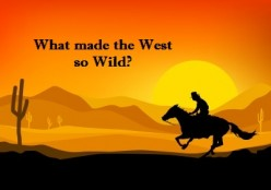 Top Ten Interesting and Fun Facts About the Wild West and Cowboys