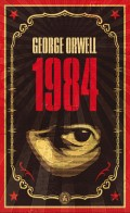 1984 By George Orwell - Summary and Analysis