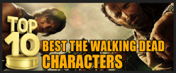 Top 10 Best The Walking Dead Characters