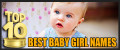 Top 10 Best Baby Girl Names