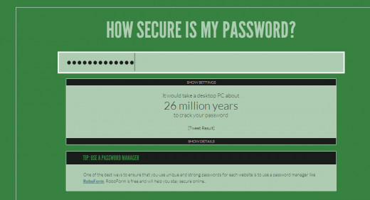 This screen tell you how long it would take a person using a Desktop PC to crack the password. This is my result
