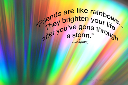 friends are like rainbows