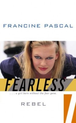 Rebel (Fearless #7), by Francine Pascal