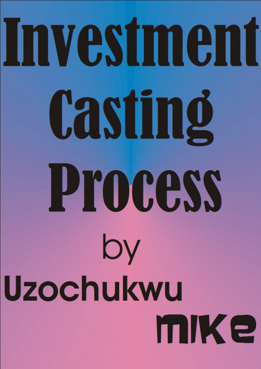 Investment Casting process in Metallurgical engineering
