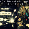 How Internet Acquisition will Change Future of Social Networking