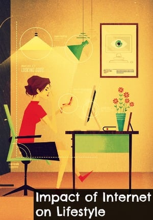 With Internet availability one can expect lifestyle changes