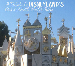 A Tribute To Disneyland's It's A Small World Ride