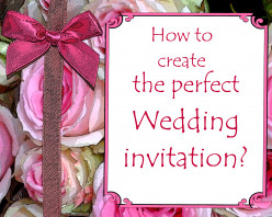 Wedding invitations – tips on how to create your perfect invitation - Part I.