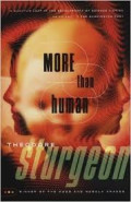 More Than Human: A Book Review: Part Three