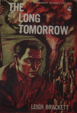 The Long Tomorrow: A Book Review: Part Two