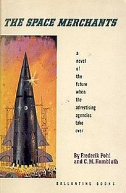 The Space Merchants by Frederik Pohl & C.M. Kornbluth: A Book Review: Part One