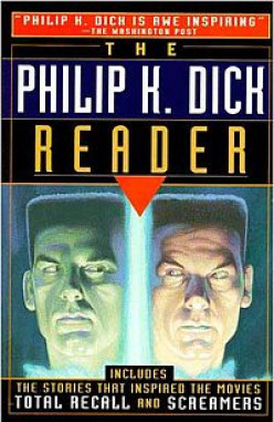 The Philip K. Dick Reader: A Book Review