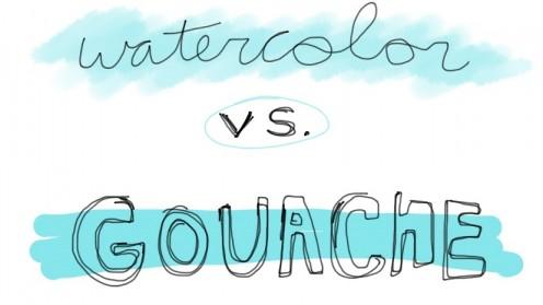 Watercolor vs. Gouache