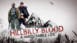 Hillbilly Blood: a Hardscrabbled Life: a Review of Another New Reality Show on America's Destination Channel