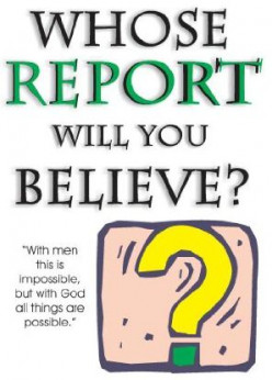 Whose Report will you Believe?