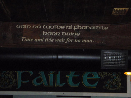 Even the rafters in the pubs, offer you words of wisdom.