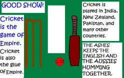 In many British propaganda films there was the emphasis on fair play as expressed in cricket.