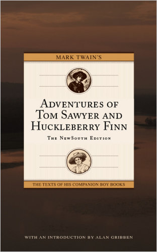 Mark Twains Adventures of Tom Sawyer and Huckleberry Finn: The NewSouth Edition, edited by Dr. Gribben.  (Image courtesy New South Books)