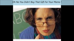Gifts That You Should Not- Give Your Mother On Mother's Day (The Top 5 Gifts That Moms Do Not Wish to Receive)