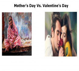 Mother's Day Vs. Valentine's Day