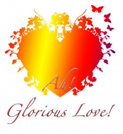 Ah! Glorious Love!