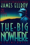 The Big Nowhere: A Novel by James Ellroy: (A Book Review)