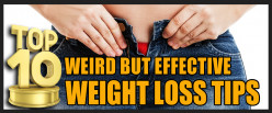 Top 10 Weird but Effective Weight Loss Tips
