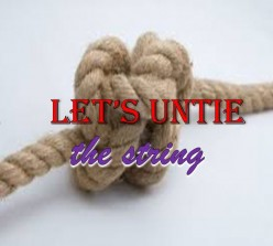 Let's untie the string | poem