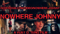 Director's POV: NOWHERE JOHNNY Part Two