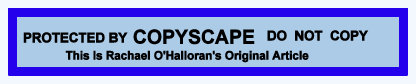 Do not copy. This is an original article by Rachael O'Halloran and is copyright protected
